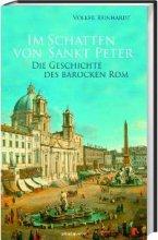 Im Schatten von Sankt Peter. Die Geschichte des barocken Rom