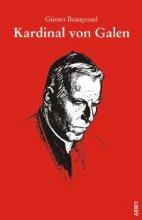 Kardinal von Galen. Weder Lob noch Tadel
