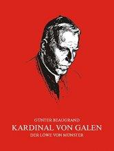 Kardinal von Galen. Der Löwe von Münster
