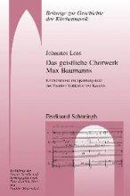 Das geistliche Chorwerk Max Baumanns. Kirchenmusik im Spannungsfeld des Zweiten Vatikanischen Konzils