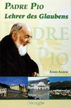 Padre Pio Lehrer des Glaubens