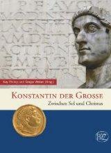 Konstantin der Grosse. Zwischen Sol und Christus