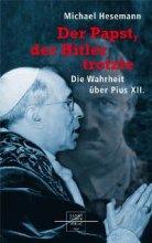 Der Papst der Hitler trotzte