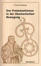 Der Protestantismus in der ökumenischen Bewegung