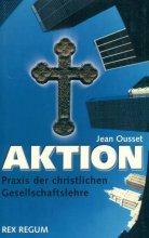 Aktion - Praxis der christlichen Gesellschaftslehre