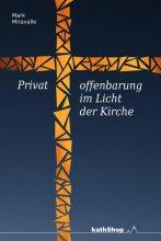 Privatoffenbarung im Licht der Kirche