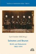 Solesmes und Beuron - Briefe und Dokumente 1862-1914