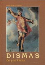 Dismas Der gute Räuber