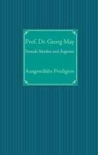 Fremde Sünden und Ärgernis. Ausgewählte Predigten