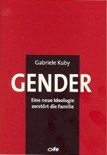 Gender. Eine neue Ideologie zerstört die Familie