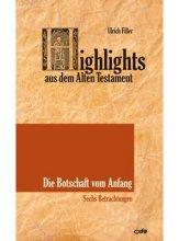 Highlights aus dem Alten Testament - Die Botschaft vom Anfang