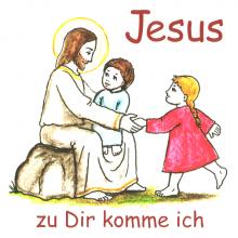 Jesus zu Dir komme ich