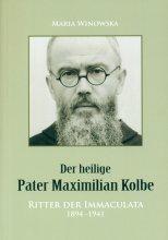 Der heilige Pater Maximilian Kolbe