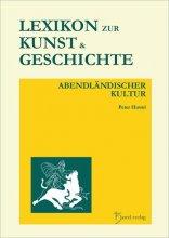 Lexikon zur Kunst und Geschichte abendländischer Kultur