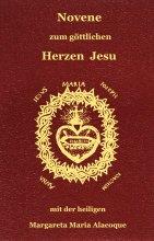 Novene zum göttlichen Herzen Jesu mit der heiligen Margareta Maria Alacoque