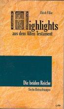 Highlights aus dem alten Testament - Die beiden Reiche. Sechs Betrachtungen