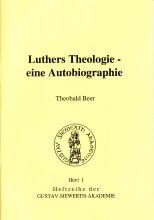 Luthers Theologie - eine Autobiographie