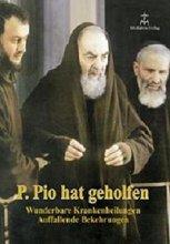 Pater Pio hat geholfen