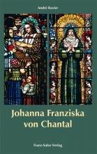 Johanna Franziska von Chantal - Ihr Wesen und ihre Gnade